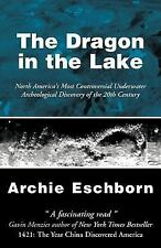 The Dragon in the Lake: North America's Most Controversial Underwater Archeologi