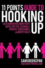 11 Points Guide to Hooking Up: Lists and Advice about First Dates, Hotties, Scan