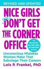 A NICE GIRLS Book Ser.: Nice Girls Don't Get the Corner Office : Unconscious...