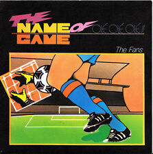 THE FANS- THE NAME OF THE GAME OLE OLE OLE + INST. VERSION SINGLE VINYL 1987