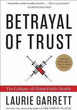 Betrayal of Trust: The Collapse of Global Public Health, Laurie Garrett, Good Co