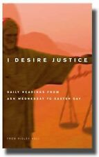 I Desire Justice : Daily Readings from Ash Wednesday to Easter Day by Ridley...