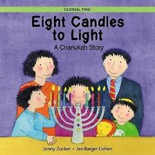 Eight Candles to Light: A Chanukah Story (Festival Time) by Jonny Zucker
