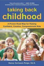 Taking Back Childhood: A Proven Roadmap for Raising Confident, Creative, Compass