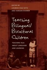 Teaching Bilingual/Bicultural Children: Teachers Talk about Language and Learnin