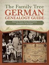 The Family Tree German Genealogy Guide : How to Trace Your Germanic Ancestry...