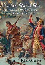 The First Way of War: American War Making on the Frontier, 1607-1814-ExLibrary
