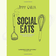 Jimmy Garcia Social Eats: Food to Impress Your Mates New Hardcover