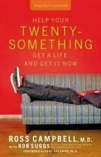 Help Your Twentysomething Get a Life...And Get It Now: A Guide for Parents