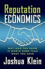 Reputation Economics: Why Who You Know is Worth More Than What You Have, Klein,