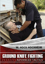 Ground Knife Fighting: Advanced Tactics with W. Hock Hochheim *NEW DVD*
