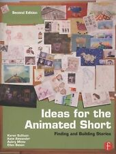 Ideas for the Animated Short : Finding and Building Stories by Kate...