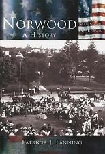 Norwood : A History by Patricia J. Fanning (2002, Paperback)