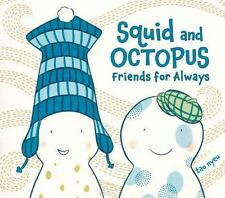 Squid and Octopus: Friends for Always by Nyeu, Tao