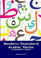 Modern Standard Arabic Verbs : Conjugation Tables by Matthew Aldrich (2013,...