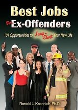 Best Jobs for Ex-Offenders : 101 Opportunities to Jump-Start Your New Life by...
