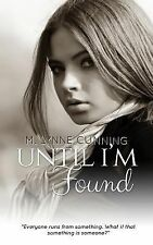 Until I'm Found by M. Lynne Cunning (2015, Paperback)