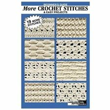 Beginner's Guide - More Crochet Stitches and Easy Projects (2002, Paperback)