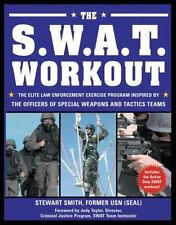 The S.W.A.T. workout by Stewart Smith, LT, USN (Paperback)