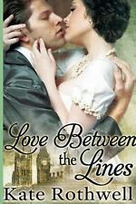 Love Between the Lines by Kate Rothwell (2013, Paperback)