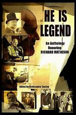 He Is Legend : An Anthology Celebrating Richard Matheson by Stephen King...