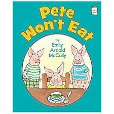 I Like to Read: Pete Won't Eat by Emily Arnold McCully (2013, Hardcover)