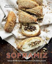 Soframiz : Vibrant Middle Eastern Recipes from Sofra Bakery and Cafe by Maura...