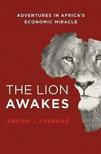 The Lion Awakes: Adventures in Africa's Economic Miracle by Thakkar, Ashish J.