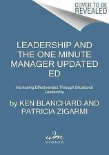 Leadership and the One Minute Manager Updated Ed: Increasing Effectiveness Throu