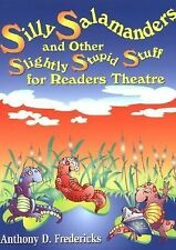 Silly Salamanders and Other Slightly Stupid Stuff for Readers Theatre: