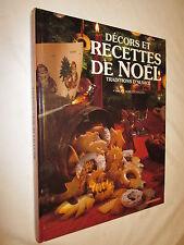 CUISINE:  DECORS ET RECETTES DE NOËL Traditions d'Alsace MORGENTHALER SIMONE