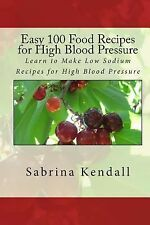 Easy 100 Food Recipes for High Blood Pressure : Learn to Make Low Sodium...