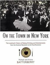 On the Town in New York: The Landmark History of Eating, Drinking, and Entertai