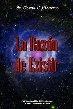 La Razon de Existir by Oscar L. Cisneros (2014, Paperback)