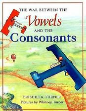 The War Between the Vowels and the Consonants by P. Turner and Priscilla...