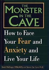 The Monster in the Cave: How to Face Your Fear and Anxiety and Live Your Life, L