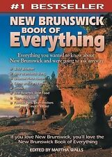 New Brunswick Book of Everything : Everything You Wanted to Know about New...