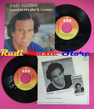 LP 45 7''JULIO IGLESIAS Quand tu n'es plus la Je chante 1980 france no cd mc dvd