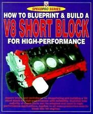 How to Build a V-8 Short-Block for High Performance by Des Hammill (1997,...