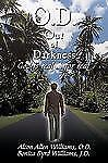 O. D. Out of Darkness : God Is Real ... for Real by Bonita Byrd Williams and...