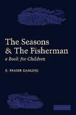 The Seasons and the Fisherman : A Book for Children by F. Fraser Darling...