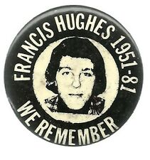 FRANCIS HUGHES IRISH HUNGER STRIKER MEMORIAL PIN BUTTON