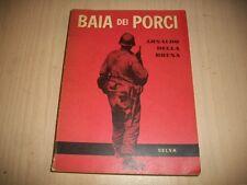 ARNALDO DELLA BRUNA: BAIA DEI PORCI. SELVA 1967 PRIMA EDIZIONE AUTOGRAFATO! CUBA