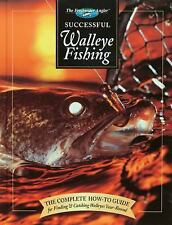 Successful Walleye Fishing : The Complete How-to Guide for Finding and...
