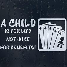 Enfant est pour la vie, non seulement pour les prestations Drôle Voiture ou ordinateur portable decal vinyl Autocollant