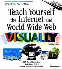 Teach Yourself Visually the Internet and World Wide Web (2nd Edition)