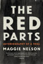 The Red Parts : Autobiography of a Trial by Maggie Nelson (2016, Paperback)