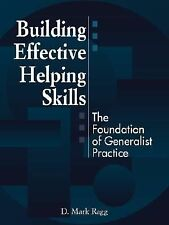 Building Effective Helping Skills : The Foundation of Generalist Practice by...