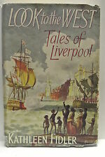 Book. Look To The West. Tales of Liverpool by Kathleen Fidler. 1957 HBDJ 1st ed.