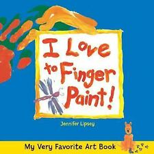 My Very Favorite Art Book: I Love to Finger Paint!-ExLibrary